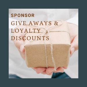 image of gift wrapped held out with the text sponsor give aways and loyalty discounts
